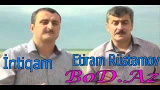 İntiqam və Etiram Rüstəmov - Tı kto takoy, davay do svidaniya | www.BOD.Az | by AsLaNoV