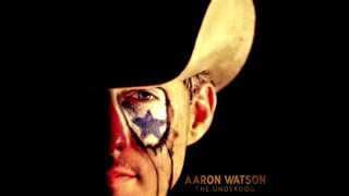 Aaron Watson - Rodeo Queen (The Underdog)