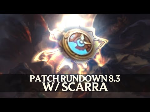 Patch Rundown 8.3 w/ Scarra