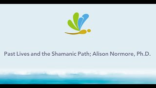 Past Lives and the Shamanic Path