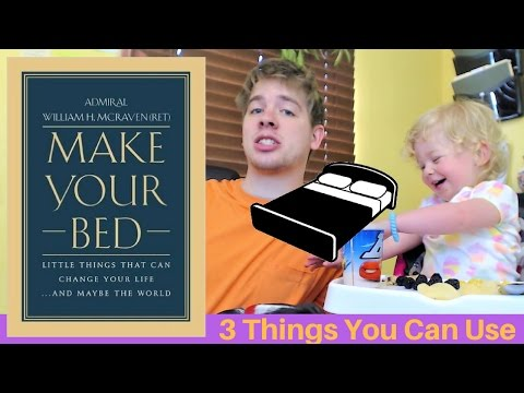 Make Your Bed by Admiral William H. McRaven - 3 Big Ideas