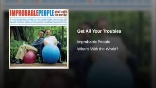 Get All Your Troubles