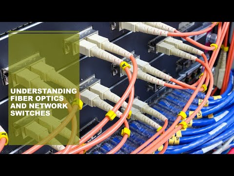 Understanding Fiber And Network Switches.