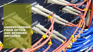 understanding fiber and network switches.wmv