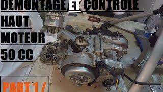 Demontage ET controle haut moteur 50cc / PART 1