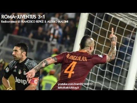 ROMA-JUVENTUS 3-1 - Radiocronaca di Francesco Repice & Alessio Maldini (14/5/2017) da Rai Radio 1