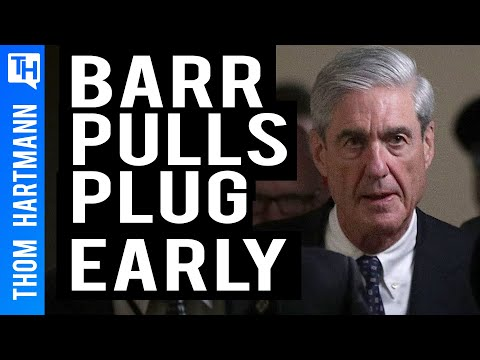 Did Bill Barr End Mueller Report Before Investigation Finished?