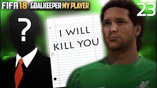 DEATH THREAT...   FIFA 18 Career Mode Goalkeeper w/Storylines   Episode #23