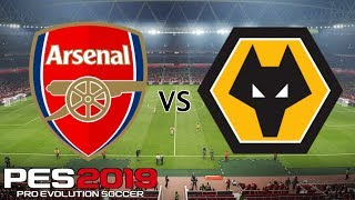 Arsenal vs Wolves - Premier League 2018/19 Season - PES 2019