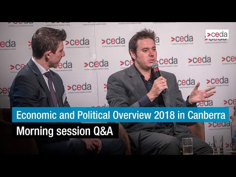 Economic and Political Overview 2018 in Canberra - Morning session Q&A