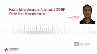 How to Make Accurate, Automated RF Wafer-Level Measurements