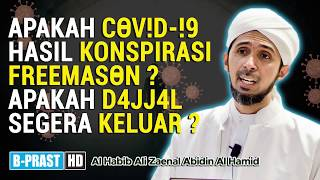 C0V*D 19 C0nspir4cy Freem*ss0n Dajjal ?   Habib Ali Zaenal Abidin Al Hamid
