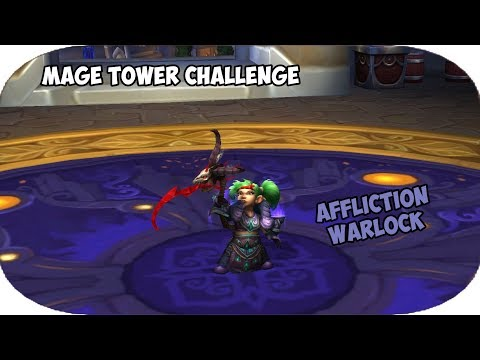 Affliction Warlock - Mage Tower Challenge | World of Warcraft Legion