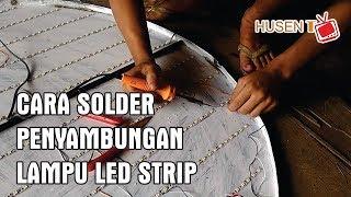 Cara Solder penyambungan lampu led strip