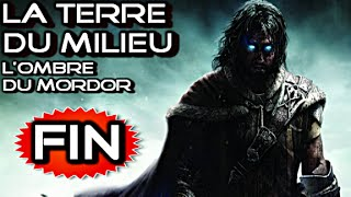[FR] La Terre Du Milieu : L'Ombre du Mordor | Let's Play - Gameplay Français | Épisode FIN