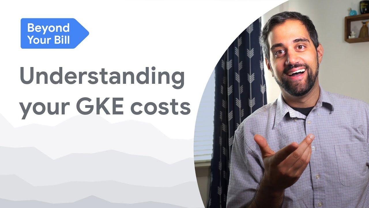 Understanding your GKE costs
