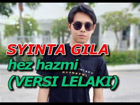 SYINTA GILA - Hez Hazmi (Versi Lelaki)