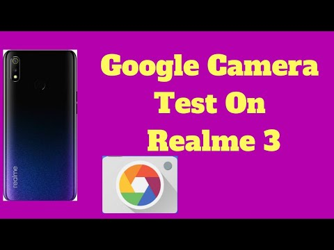 Google Camera Test On Realme 3 | Realme 3 Gcam test | Gcam For Realme  3|Google Pixel Camera Realme 3