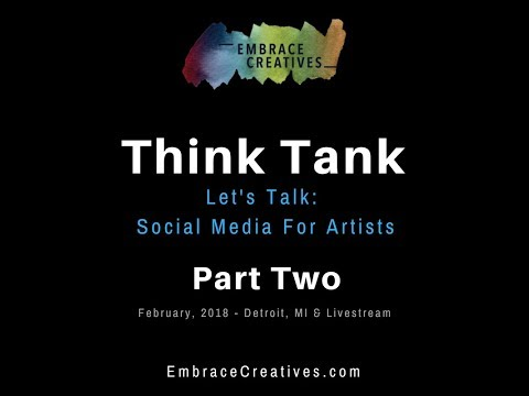 EC Think Tank / Social Media for Artists / Part Two