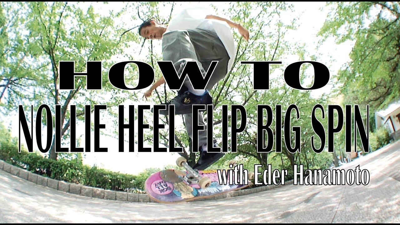 Download HOW TO nollie heel flip big spin with Eder Hanamoto