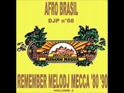 DJP N°68 - REMEMBER MELODY MECCA '80 '90 VOL.3 - AFRO BRASIL - Mix Deejay Pallì