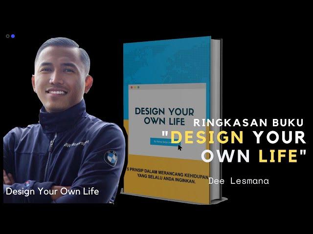 Serial Ringkasan Buku: Design Your Own Life with Dimas Satya Lesmana