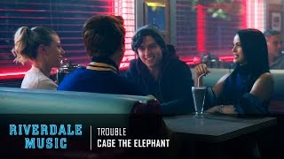 Cage the Elephant - Trouble | Riverdale 1x02 Music [HD]