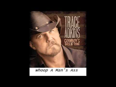Trace Adkins - Whoop a Mans Ass +LYRICS/HQ Music