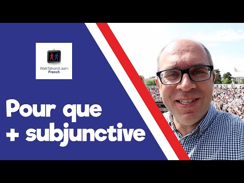 "Using the French Subjunctive with ""pour que"" - Walk, Talk and Learn French Episode 001"