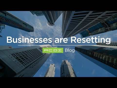 Businesses are Beginning to Reset | ACDI Blog