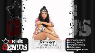 Denyque - Flower Child [Love Life Riddim] April 2015