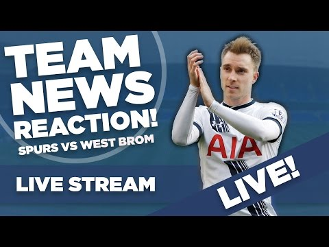 Tottenham Hotspur Vs West Bromwich Albion | Live Stream Team News | With Barnaby Slater