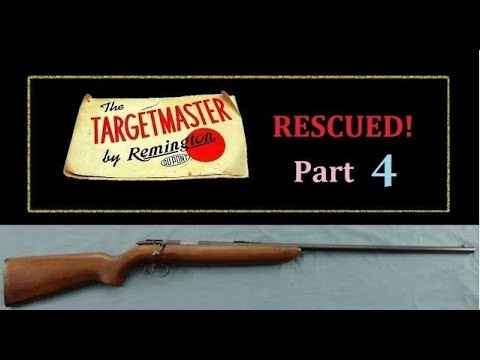 Rescue of neglected Remington Target Master model 510 .22lr Rifle Part 4
