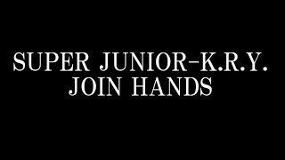 SUPER JUNIOR-K.R.Y./JOIN HANDS