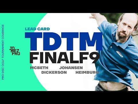 2019 TDTM | FINALF9 | McBeth, Heimburg, Dickerson, Johansen