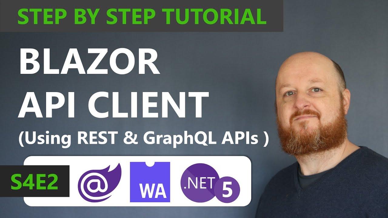 Blazor API Client using REST & GraphQL APIs - Full Course