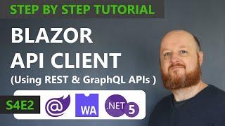 Blazor API Client using REST \u0026 GraphQL APIs - Full Course