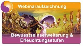 Bewusstseinserweiterung & Erleuchtungsstufen / Webinaraufzeichnung