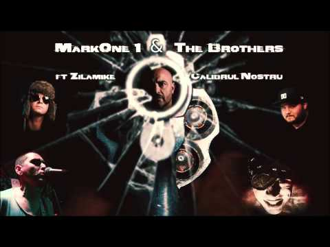 MarkOne1 & The Brothers - Calibrul nostru (feat. ZilaMike)