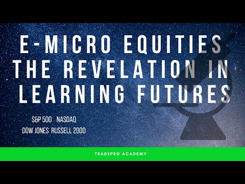 Micro E-mini Equity Futures- EVERYTHING you need to know!