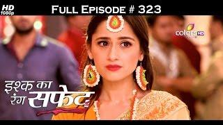 Ishq Ka Rang Safed - 2nd August 2016 - इश्क का रंग सफ़ेद - Full Episode (HD)
