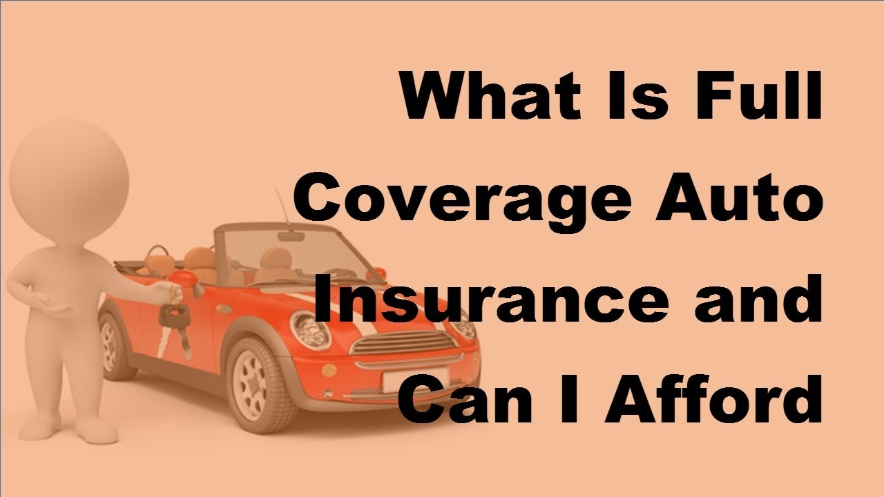 2017 Car FAQs | What Is Full Coverage Auto Insurance and Can I ...