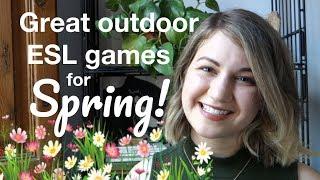 The best outdoor ESL games for SPRING!