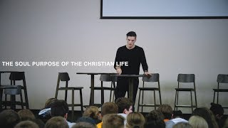 The Sole Purpose of the Christian Life