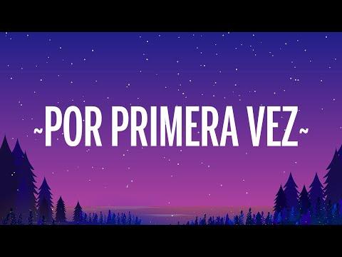 Camilo – Por Primera Vez (Letra/Lyrics) ft. Evaluna Montaner
