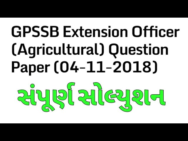 GPSSB Extension Officer (Agricultural) Paper solution 04-11-2018