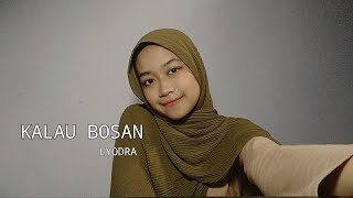 KALAU BOSAN - LYODRA | cover by putri