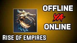 Rise Of Empire Game Offline Ya Online||