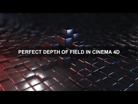 Perfect Depth Of Field in Cinema 4D! (RPF Format)