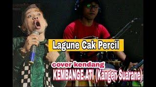 Gambar cover Cover Kendang: Lagu Cak Percil Kangen suarane (Kembange Ati) #cakpercil